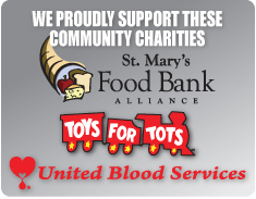 We proudly support the following charities: St. Mary's Food Bank Alliance, Toys for Tots, and United Blood Services